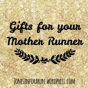 Gifts for your Mother Runner